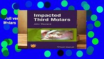 Full version  Impacted Third Molars  Review