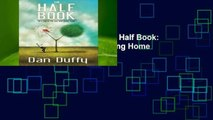 Any Format For Kindle  The Half Book: He s Taking His Ball and Going Home by Dan Duffy