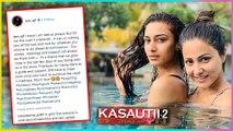 Erica Fernandes SWEETEST Post For Hina Khan | Kasautii Zindagii Kay
