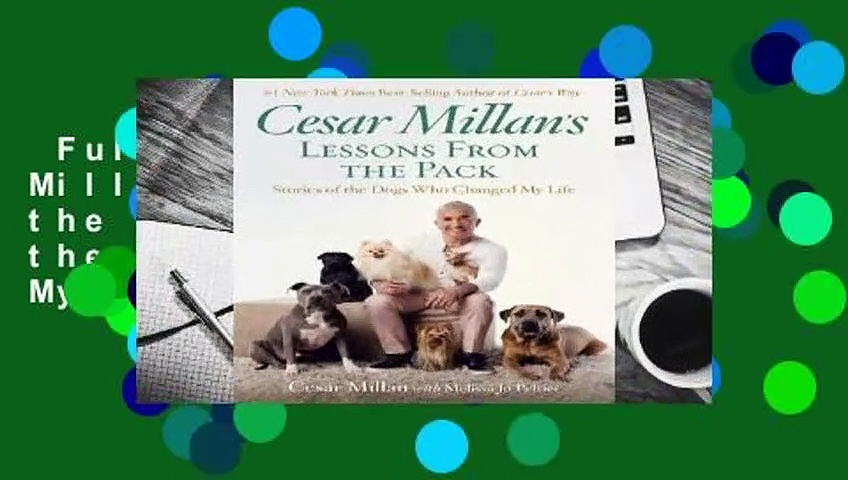 Full E-book  Cesar Millan's Lessons From the Pack: Stories of the Dogs Who Changed My Life  Review