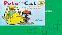 About For Books  Pete the Cat: Construction Destruction  For Kindle