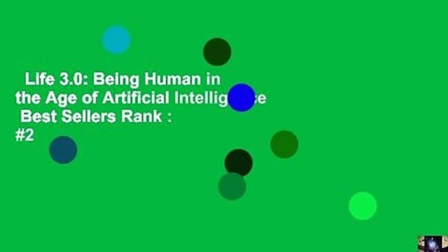 Life 3.0: Being Human in the Age of Artificial Intelligence  Best Sellers Rank : #2