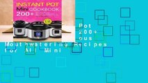Online Instant Pot Mini Cookbook: 200+ Easy and Delicious Mouthwatering Recipes for All Mini