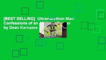 [BEST SELLING]  Ultramarathon Man: Confessions of an All-Night Runner by Dean Karnazes