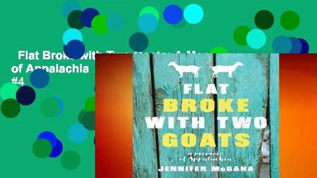 Flat Broke with Two Goats: A Memoir of Appalachia  Best Sellers Rank : #4