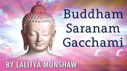 Buddham Saranam Gachhami by Lalitya Munshaw | Divine Chants of Buddha (Meditational)