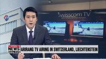 Arirang TV airing in Switzerland and Liechtenstein