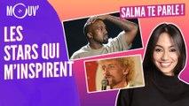 SALMA TE PARLE : Les stars qui m'inspirent
