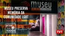Museu da Diversidade Sexual preserva memória da comunidade LGBT