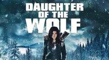 DAUGHTER OF THE WOLF Movie - Gina Carano, Richard Dreyfuss, Brendan Feh