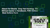 About For Books  Gray Hat Hacking: The Ethical Hacker s Handbook, Fifth Edition  Best Sellers Rank