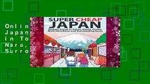 Online Super Cheap Japan: Budget Travel in Tokyo, Kyoto, Osaka, Nara, Hiroshima and Surrounding