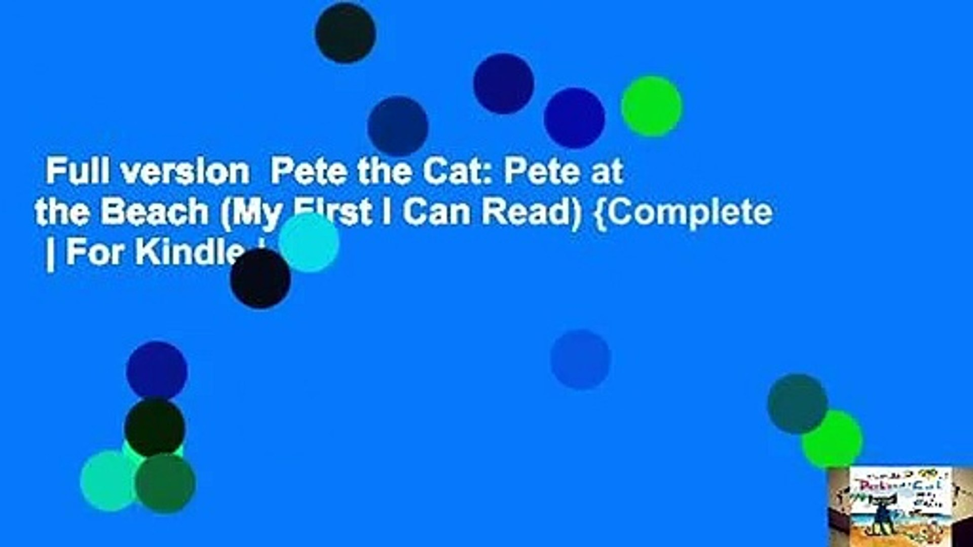 Full version  Pete the Cat: Pete at the Beach (My First I Can Read) {Complete  | For Kindle |