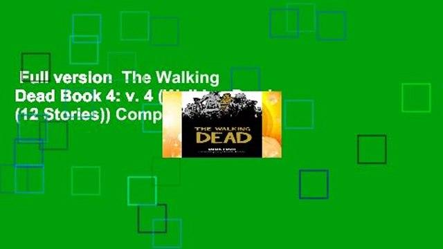 Full version  The Walking Dead Book 4: v. 4 (Walking Dead (12 Stories)) Complete