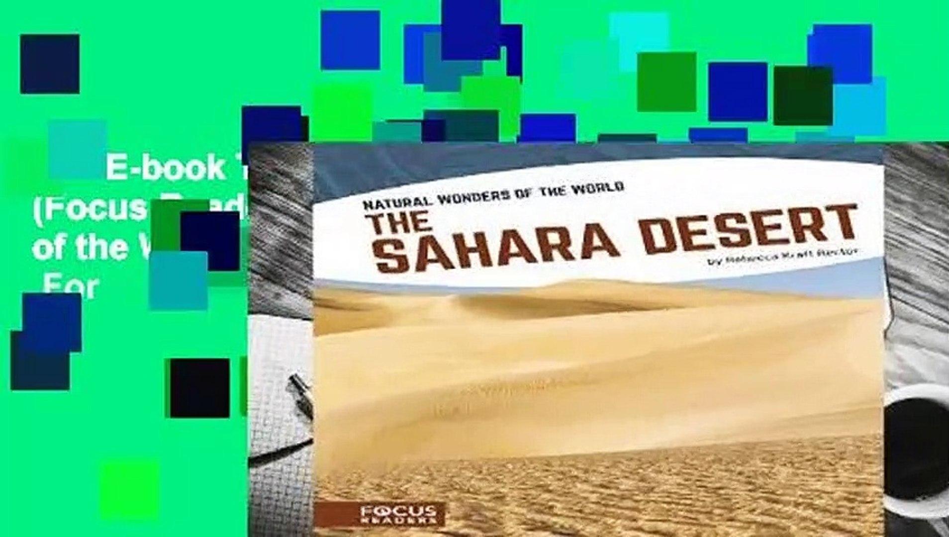 Full E-book The Sahara Desert (Focus Readers: Natural Wonders of the World: Navigator Level)  For