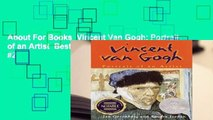 About For Books  Vincent Van Gogh: Portrait of an Artist  Best Sellers Rank : #2