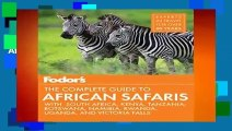 [Read] Fodor s the Complete Guide to African Safaris: with South Africa, Kenya, Tanzania,