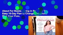 About For Books  Aging in Reverse: The Easy 10-Day Plan to Change Your State, Plan Your Plate,