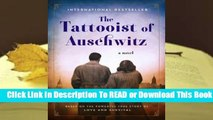 [Read] The Tattooist of Auschwitz (The Tattooist of Auschwitz, #1)  For Full