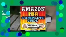 Online Amazon Fba: Complete Guide: Make Money Online with Amazon Fba: The Fulfillment by Amazon