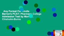Any Format For Kindle  Barron's PCAT: Pharmacy College Admission Test by Marie A. Chisholm-Burns