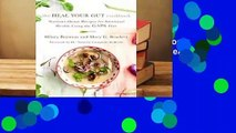 Full E-book  The Heal Your Gut Cookbook: Nutrient-Dense Recipes for Intestinal Health Using the