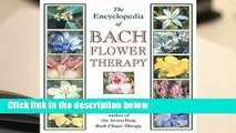 The Encyclopedia of Bach Flower Therapy  Best Sellers Rank : #1