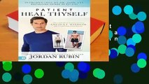Full version  Patient Heal Thyself: A Remarkable Health Program Combining Ancient Wisdom with