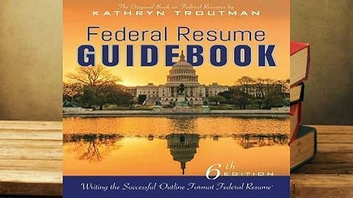 "[Read] Federal Resume Guidebook: Writing the Successful ""Outline Format Federal Resume""  For Free"