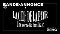 LA CITÉ DE LA PEUR : bande-annonce - 25ème anniversaire [HD]