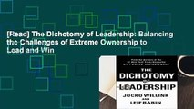 [Read] The Dichotomy of Leadership: Balancing the Challenges of Extreme Ownership to Lead and Win