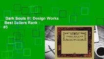 Dark Souls III: Design Works  Best Sellers Rank : #5
