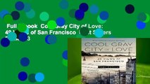 Full E-book  Cool Gray City of Love: 49 Views of San Francisco  Best Sellers Rank : #3