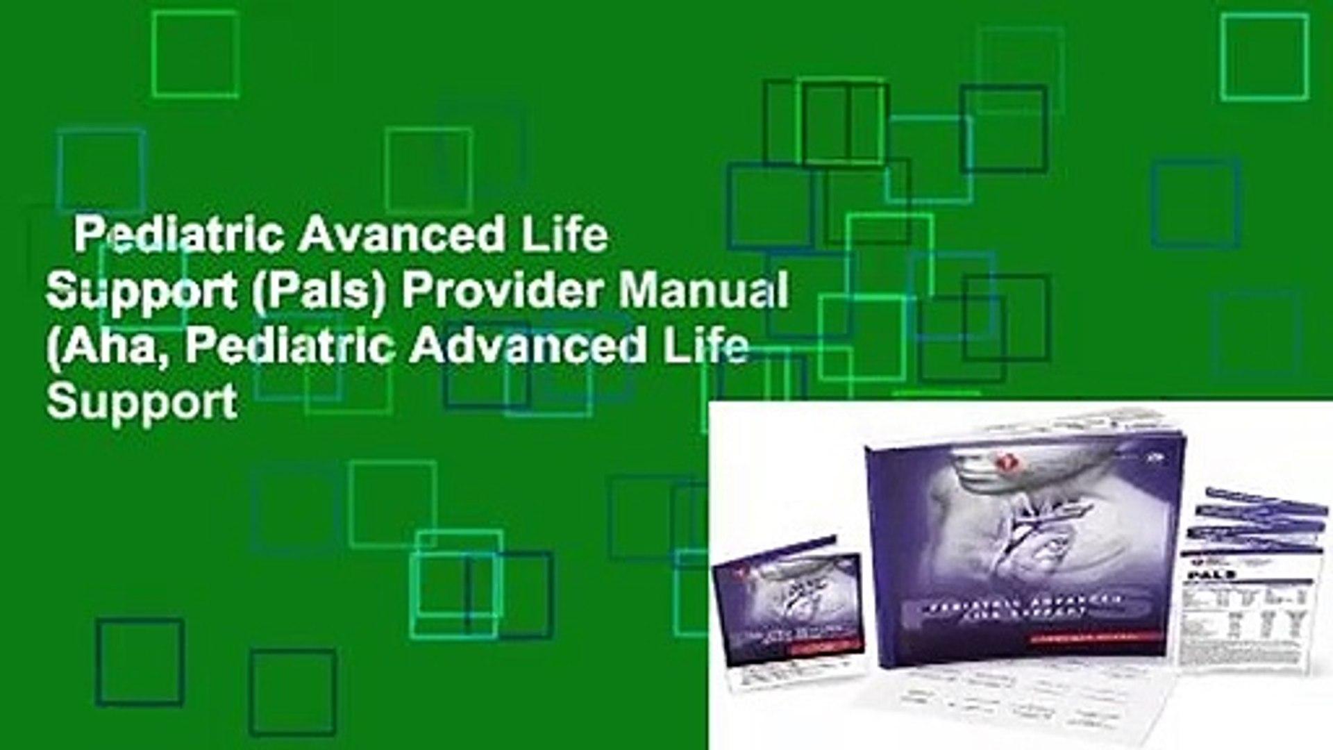 Pediatric Avanced Life Support (Pals) Provider Manual (Aha, Pediatric Advanced Life Support