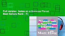 Full version  Notes on a Nervous Planet  Best Sellers Rank : #2