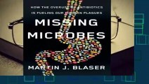 About For Books  Missing Microbes: How the Overuse of Antibiotics Is Fueling Our Modern Plagues