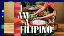 Online I Am a Filipino: And This Is How We Cook  For Online