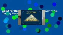 About For Books  Legend of Zelda Encyclopedia, The ; by Nintendo