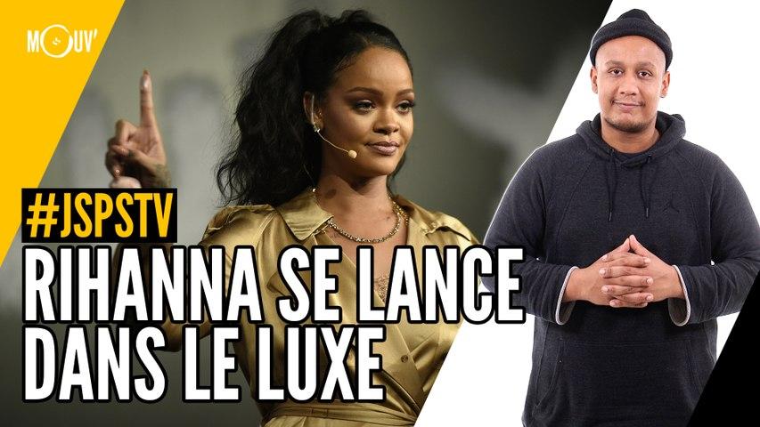 Je sais pas si t'as vu... Rihanna se lance dans le luxe