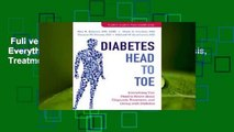 Full version  Diabetes Head to Toe: Everything You Need to Know about Diagnosis, Treatment, and