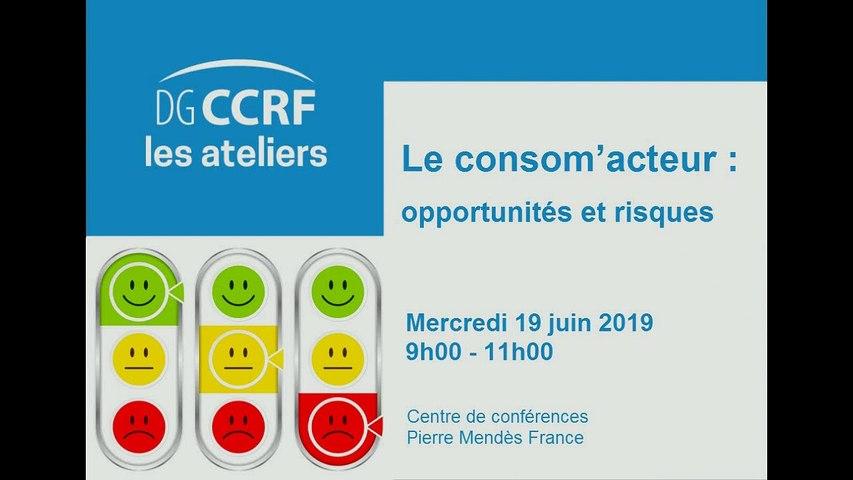 Le consom'acteur : opportunités et risques - Atelier de la DGCCRF du 19/06/2019