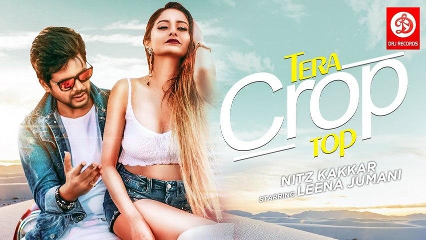 Nitz Kakkar's Tera Crop Top   Official Video Song 2019   Leena Jumani   Aryan Sharma   DRJ Records