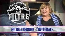 Michèle Bernier : découvrez l'intégrale de son Interview sans filtre !