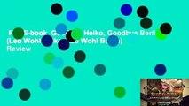 Full E-book  Goodbye Heiko, Goodbye Berlin (Leb Wohl Heiko, Leb Wohl Berlin)  Review