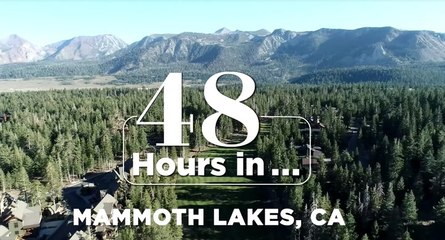 Experience The Best Mammoth Lakes Has to Offer in Just 48 Hours