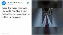 Une publicité Burberry collée sur une piste cyclable à Paris, la mairie s'indigne et la retire
