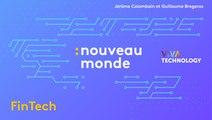 Fin Tech : comment le numérique révolutionne la banque (Nouveau Monde spécial Vivatech 2019)