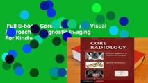 Full E-book  Core Radiology: A Visual Approach to Diagnostic Imaging  For Kindle