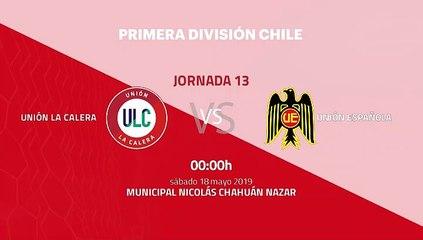 Previa partido entre Unión La Calera y Unión Española Jornada 13 Primera Chile
