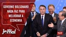 Governo Bolsonaro nada faz para melhorar a economia
